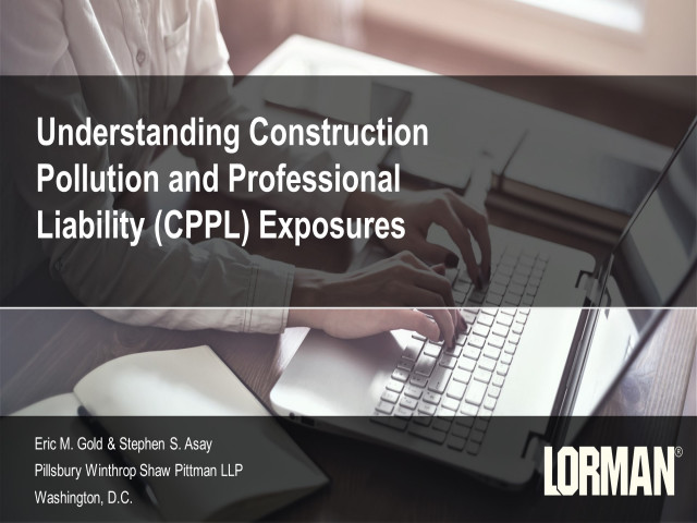 Understanding Construction Pollution and Professional Liability (CPPL) Exposures