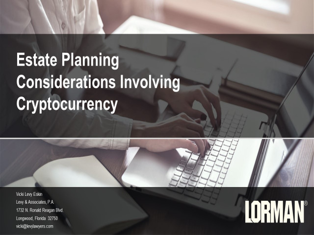 Estate Planning Considerations Involving Cryptocurrency