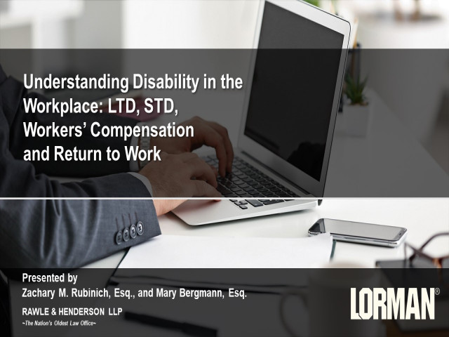 Understanding Disability in the Workplace: LTD, STD, Workers' Compensation and Return to Work