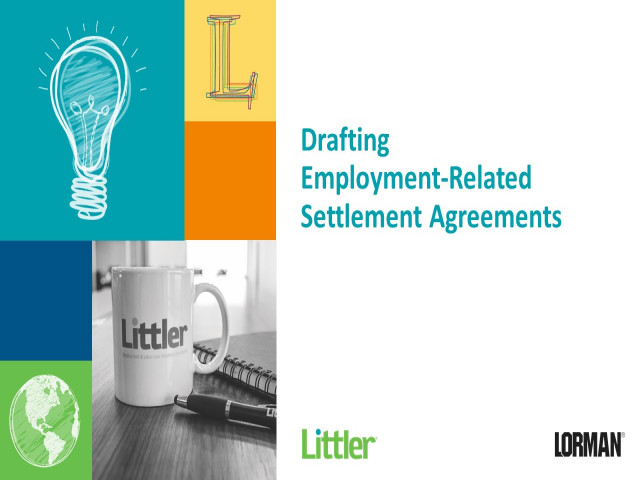 Drafting Settlement Agreements in Employment-Related Litigation