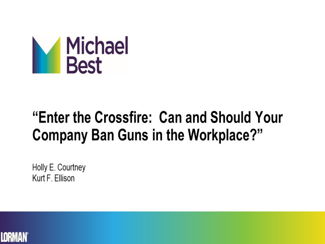 Enter the Crossfire: Can and Should Your Company Ban Guns in the Workplace?