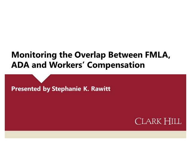 Monitoring the Overlap Between FMLA, ADA and Workers' Compensation