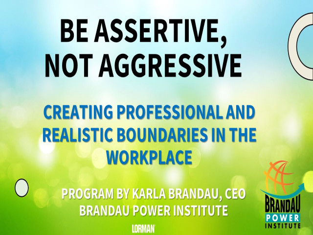 Be Assertive, Not Aggressive: Creating Professional and Realistic Boundaries in the Workplace