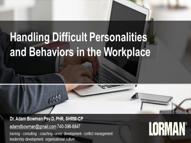 Handling Difficult Personalities and Behaviors in the Workplace
