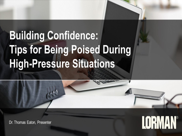 Be Confident: Tips for Staying Poised During High Pressure Situations