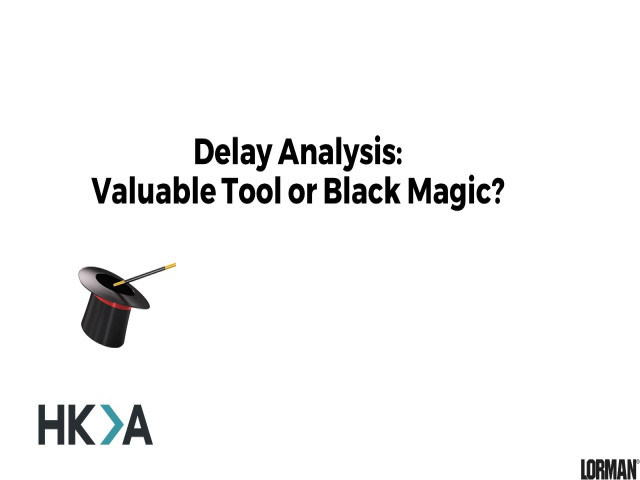 Delay Analysis - Valuable Tool or Black Magic?