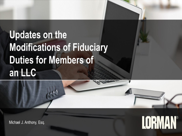 Updates on the Modifications of Fiduciary Duties for Members of an LLC
