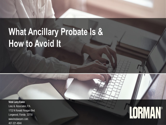 What Ancillary Probate Is and How to Avoid It