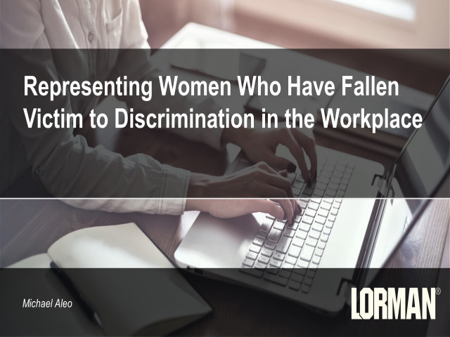 Representing Women Who Have Fallen Victim to Discrimination in the Workplace