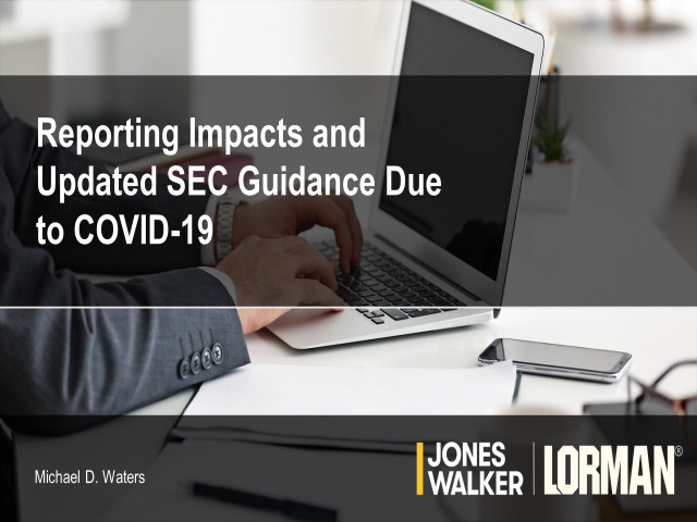 Reporting Impacts and Updated SEC Guidance Due to COVID-19