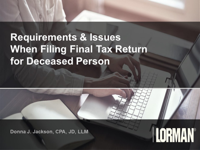 Requirements and Issues When Filing Final Income Tax Returns for Deceased Person