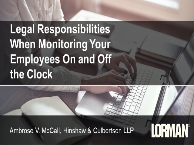 Legal Responsibilities When Monitoring Your Employees On and Off the Clock