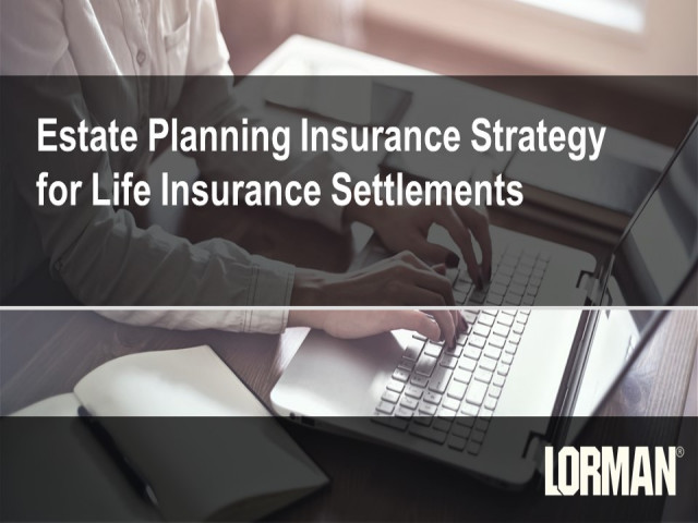 Estate Planning Insurance Strategy for Life Insurance Settlements