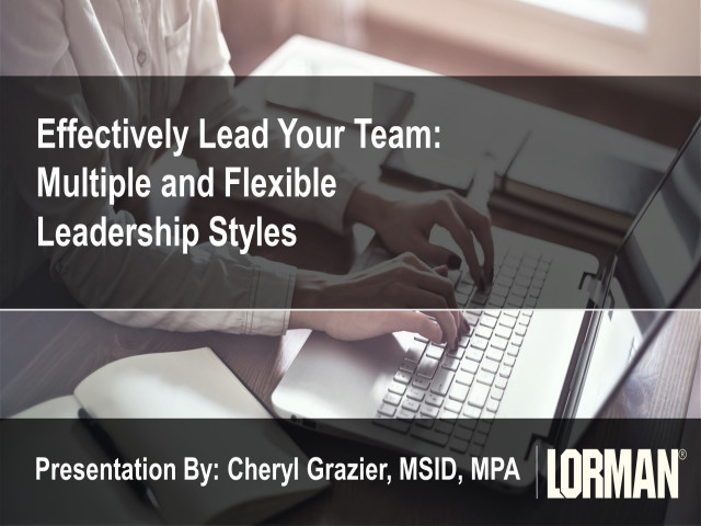 Effectively Lead Your Team: Multiple and Flexible Leadership Styles
