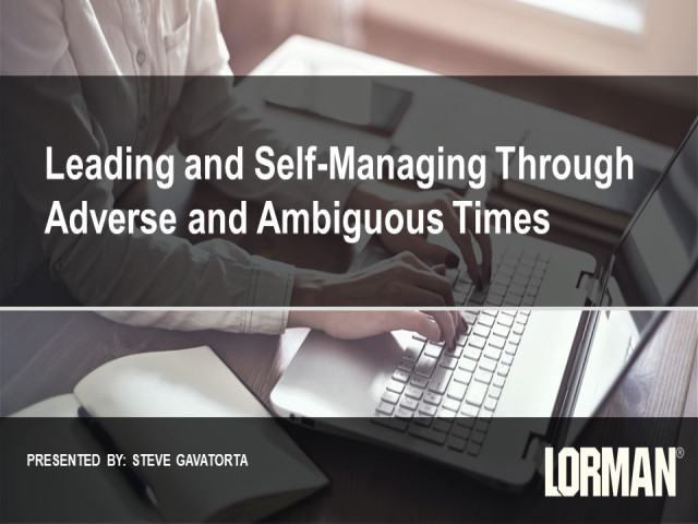 Leading and Self-Managing Through Adverse and Ambiguous Times