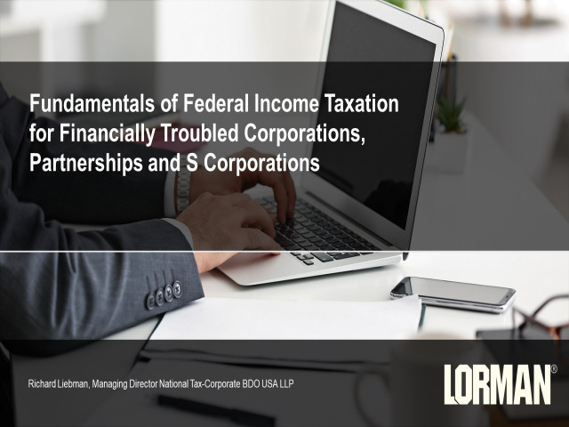Fundamentals of Federal Income Taxation for Financially Troubled Corporations, Partnerships and S Corporations