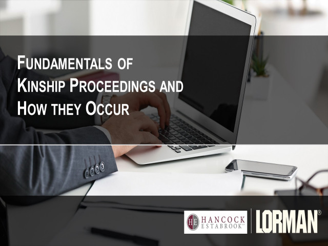 Fundamentals of Kinship Proceedings and How They Occur