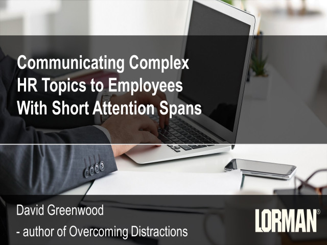 Communicating Complex HR Topics to Employees With Short Attention Spans