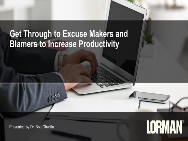 Get Through to Excuse Makers and Blamers to Increase Productivity