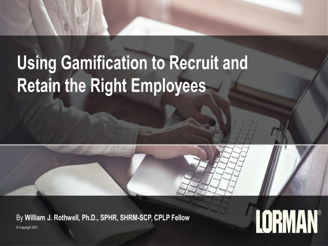 Using Gamification to Recruit and Retain the Right Employees