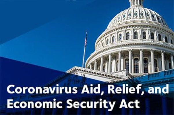 CARES ACT WILL ASSIST WORKERS, BUSINESSES AND HEALTH CARE PROVIDERS
