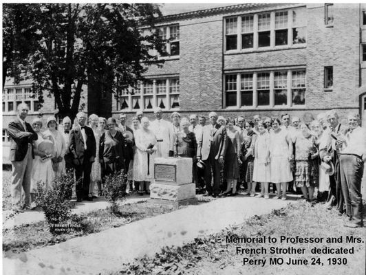 Memorial to Professor and Mrs French Strother dedicated Perry MO  June 24, 1930.