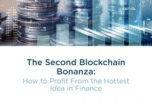 The Second Blockchain Bonanza: How to Profit From the Hottest Idea in Finance