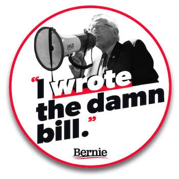 I wrote the damn bill. - Bernie