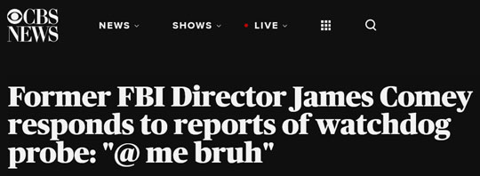 Former FBI Director James Comey responds to reports of watchdog probe: '@ me bruh'