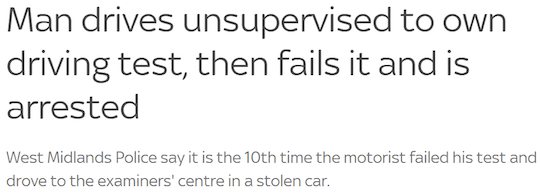 Man drives unsupervised to own driving test, then fails it and is arrested