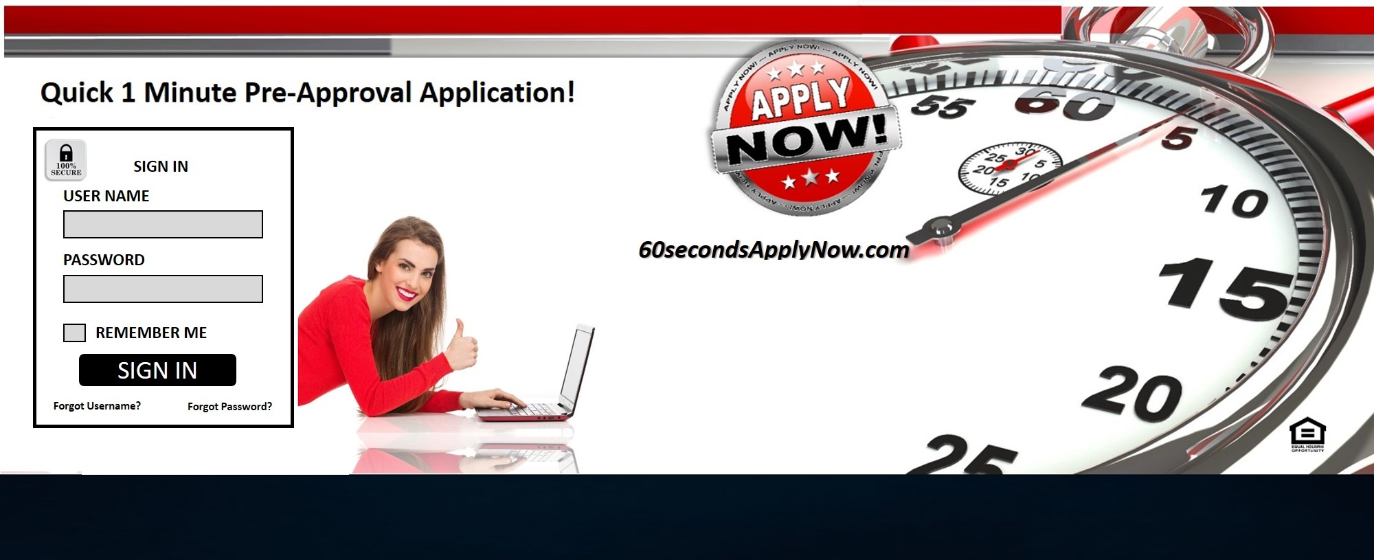 Go to our 1 minute Application for a FREE detailed Rate Quote and Terms ... 60SecondsApplyNow.com