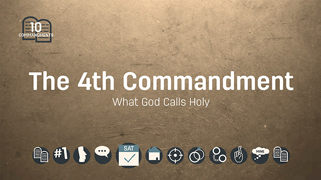 The Fourth Commandment: What God Calls Holy - Life, Hope & Truth