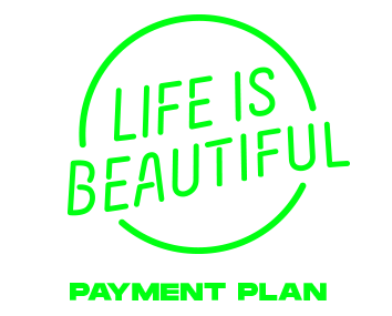 LIFE IS BEAUTIFUL 2019 - PAYMENT PLAN