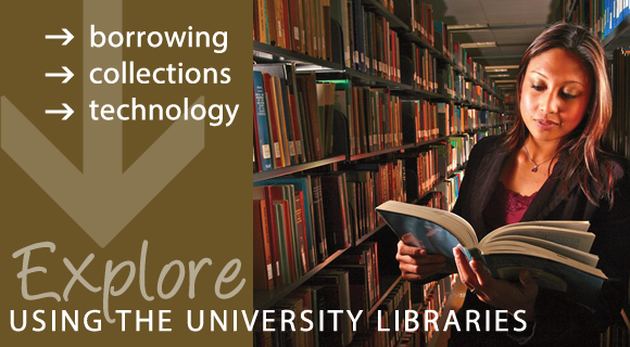 Explore using the Libraries - borrowing, collections, technology