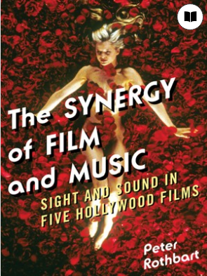 The Synergy of Film and Music Sight and Sound in Five Hollywood Films by Peter Rothbart