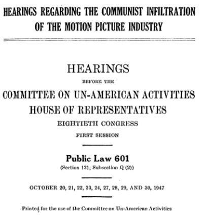 House UnAmerican Activities Committee, Hearings Regarding the Communist Infiltration of the Motion Picture Industry