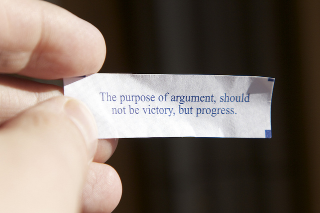 The purpose of argument should not be victory, but progress. Photograph of fortune from fortune cookie.
