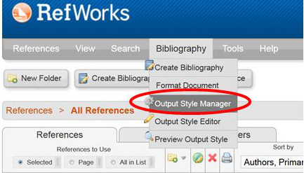 choose Bibliography> from your RefWorks main menu and select Output Style Manager