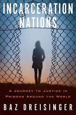 Incarceration nations : a journey to justice in prisons around the world