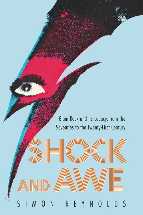 Shock and awe : glam rock and its legacy from the seventies to the twenty-first century