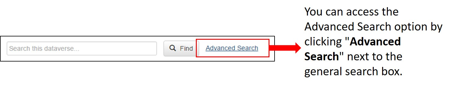 "You can access the Advanced Search option by clicking ""Advanced Search"" next to the general search box."