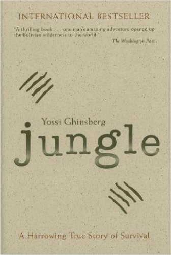Jungle A Harrowing True Story of Survival by Yossi Ghinsberg