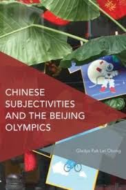 Chong, Gladys Chinese Subjectivities and the Beijing Olympics