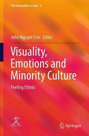 Erni, John Visuality, Emotions and Minority Culture - Feeling Ethnic