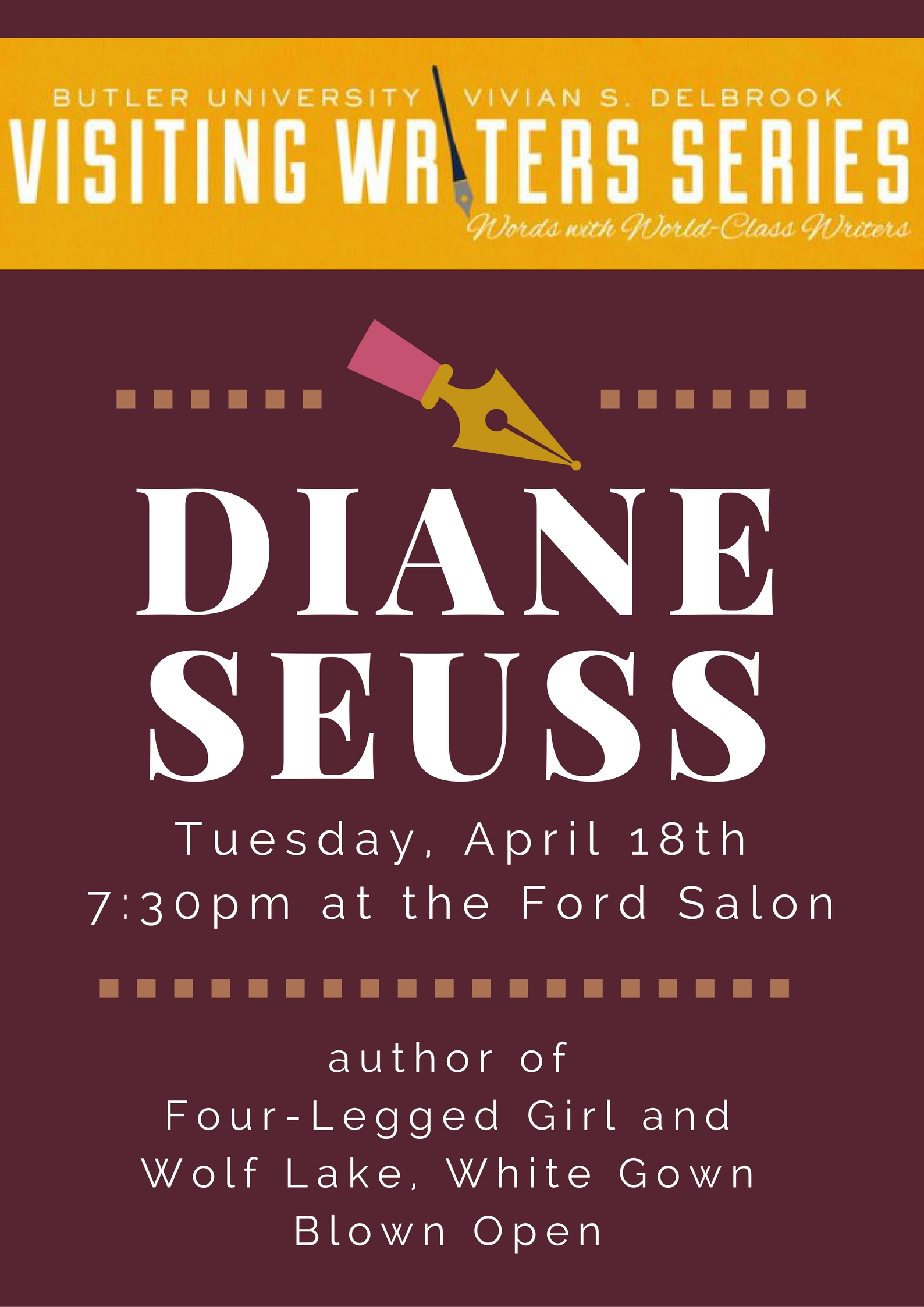 Diane Seuss will be at the Ford Salon on Tuesday, April 18, 2017 at 7:30pm.