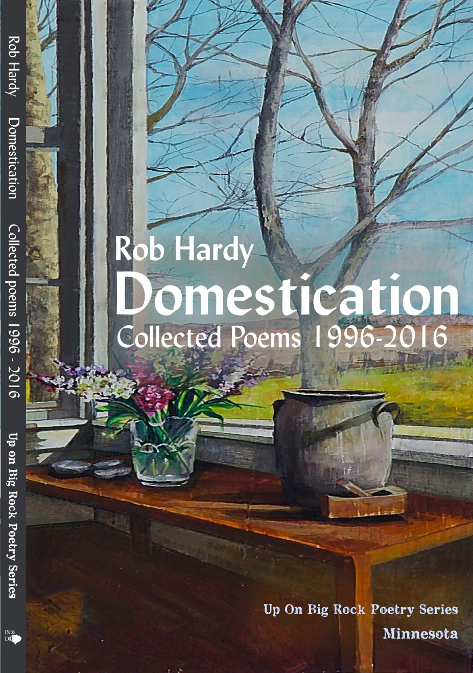 Rob Hardy, Domestication: Collected Poems, 1996-2016
