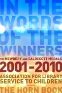 In the Words of the Winners: The Newbery and Caldecott Medals 2001-2010 book cover
