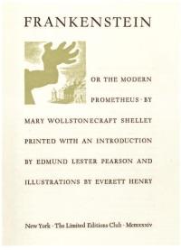 "Mary Wollstonecraft Shelley, ""Frankenstein, or the Modern Prometheus,"" 1934, illus. by Everett Henry."