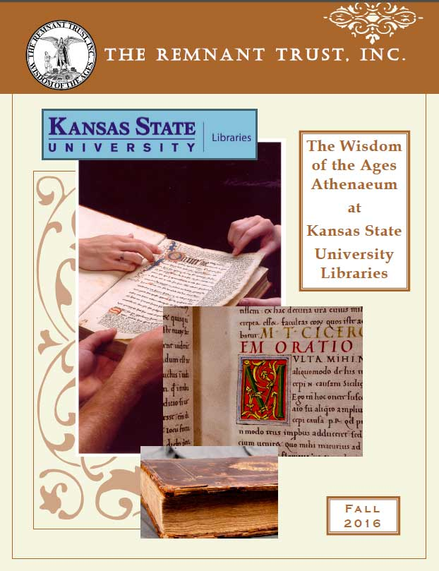 The Remnant Trust, INC. Kansas State University Libraries. The Wisdom of the Ages Athenaeum at Kansas State University Libraries. Fall 2016
