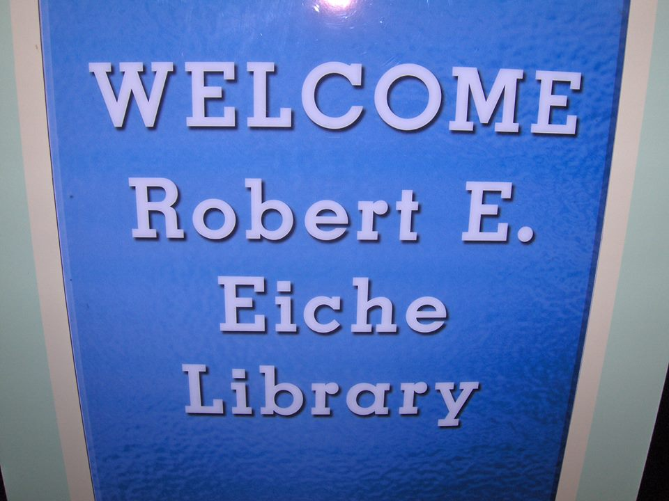 Welcome Robert E. Eiche Library